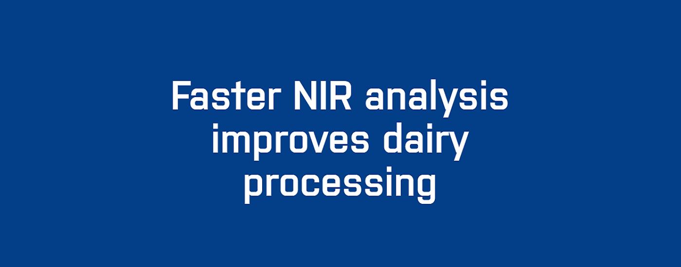 Faster NIR analysis improves dairy processing